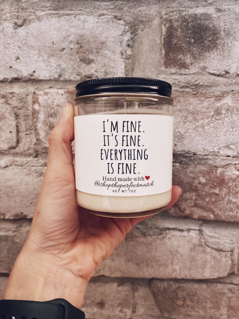 "Funny candle with the text ""I'm find. It's fine. Everything is fine."" from Etsy  gift idea for remote teachers"